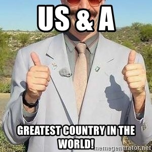 borat - US & a Greatest country in the world!