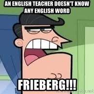 Bloomberg Dinkelberg - an english teacher doesn't know any english word Frieberg!!!