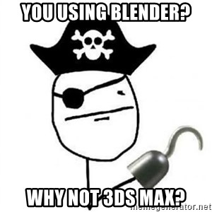Poker face Pirate - You using blender? why not 3ds max?