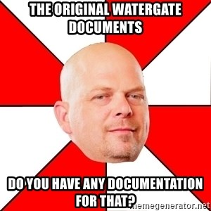 Pawn Stars - The original watergate documents do you have any documentation for that?