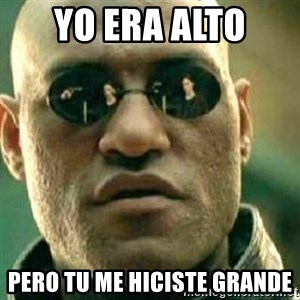 What If I Told You - yo era alto  pero tu me hiciste grande