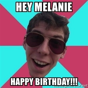 Hypocrite Gordon - Hey Melanie happy birthday!!!