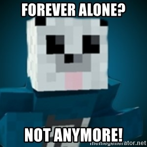 R-Panda - Forever Alone? NOT ANYMORE!