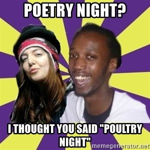 """Interracial Couple - Poetry night? I thought you said """"poultry night"""""""