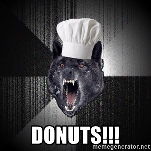 Insanity Wolf - donuts!!!