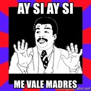 Watch Out Guys - Ay si ay si me vale madres