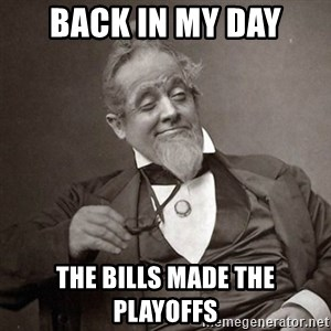 1889 [10] guy - Back in my day The bills maDe the playoffs