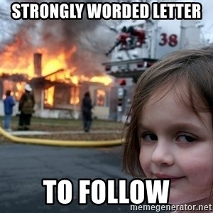 Disaster Girl - strongly worded letter to follow