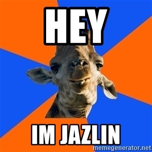 Douchebag Giraffe - hey im jazlin