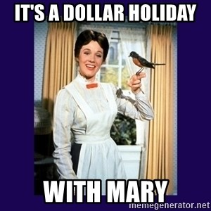 Mary Poppins - it's a dollar holiday with mary