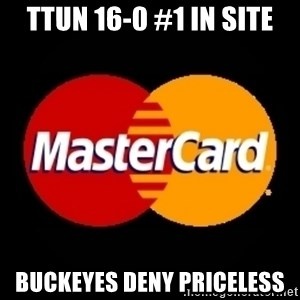 mastercard - TTUN 16-0 #1 in site Buckeyes deny priceless