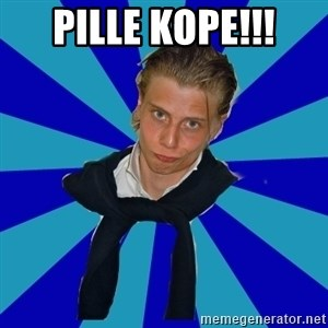 Typical Mufaren - PILLE KOPE!!!