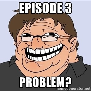 Gabe Newell trollface - Episode 3 Problem?