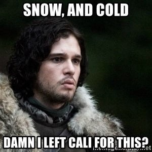 Thoughtful Jon Snow - snow, and cold damn i left cali for this?