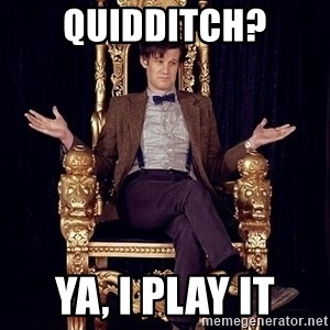 Hipster Doctor Who - Quidditch? ya, i play it