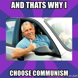 Perfect Driver - and thats why i choose communism