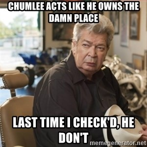old man pawn stars - chumlee acts like he owns the damn place last time i check'd, he don't