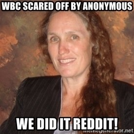 Westboro Baptist Church Lady - WBC Scared off by anonymous we did it reddit!