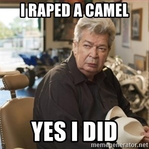 old man pawn stars - I Raped a camel yes i did