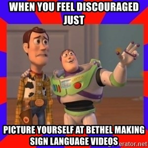 Everywhere - WHEN YOU FEEL DISCOURAGED JUST PICTURE YOURSELF AT BETHEL MAKING SIGN LANGUAGE VIDEOS
