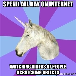ASMR Unicorn - Spend all day on internet watching videos of people scratching objects