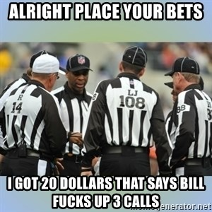 NFL Ref Meeting - alright place your bets i got 20 dollars that says bill fucks up 3 calls