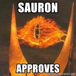 Eye of Sauron - Sauron Approves