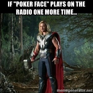 """Thor Avengers - if """"poker face"""" plays on the radio one more time..."""