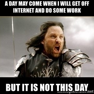 Aragon - What Say You - A DAY MAY COME WHEN I WILL GET OFF INTERNET AND DO SOME WORK BUT IT IS NOT THIS DAY