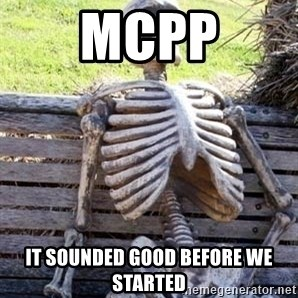 Waiting For Op - MCPP It sounded good Before we started