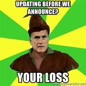 RomneyHood - UPDATING BEFORE WE ANNOUNCE? YOUR LOSS