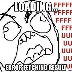Fuuu - Loading... Error fetching result