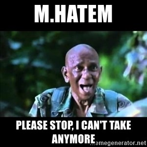 muthu - m.hatem please stop, i can't take anymore