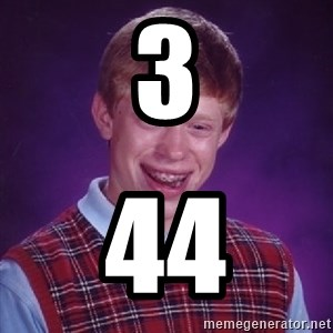 Bad Luck Brian - 3 44