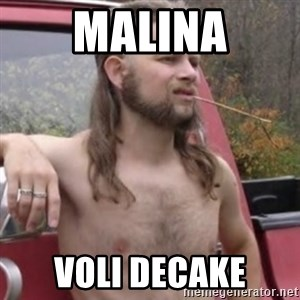 Stereotypical Redneck - malina voli decake