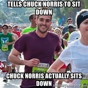 Ridiculously photogenic guy (Zeddie) - tells chuck norris to sit down chuck norris actually sits down