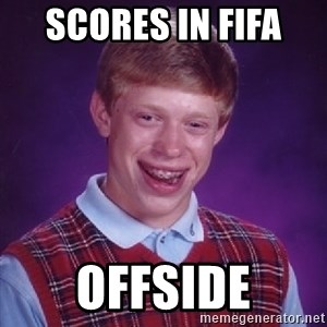 Bad Luck Brian - scores in fifa  offside