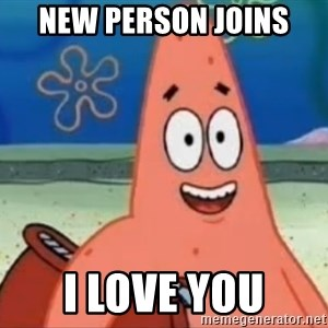Happily Oblivious Patrick - new person joins i love you