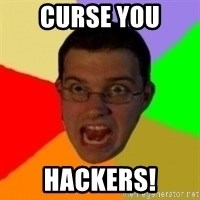 Typical Gamer - Curse you Hackers!
