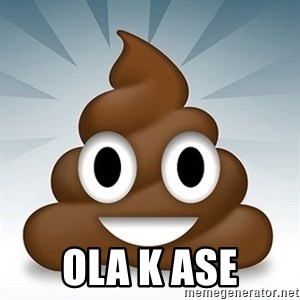 Facebook :poop: emoticon -  OLA K ASE