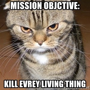 angry cat 2 - Mission objctive: kill evrey living thing