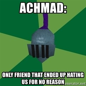 Runescape Advice - achmad: only friend that ended up hating us for no reason