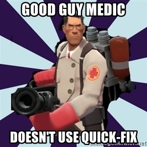 TF2 Medic  - Good Guy Medic Doesn't use quick-fix