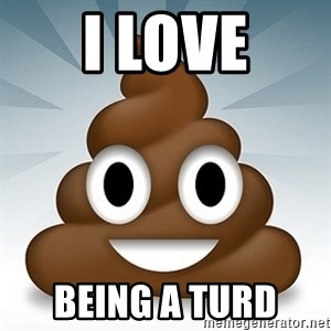 Facebook :poop: emoticon - I LOVE BEING A TURD