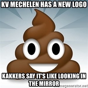 Facebook :poop: emoticon - KV Mechelen has a new logo Kakkers say it's like looking in the mirror