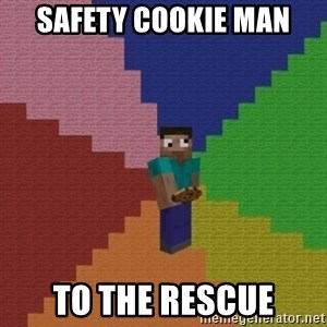 cookieslap - SAFETY COOKIE MAN TO THE RESCUE