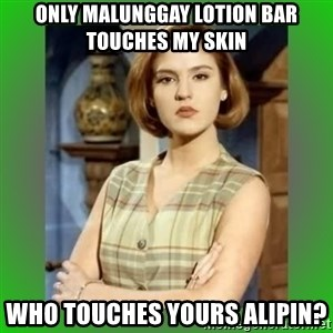 Donya Angelica - ONly malunggay lotion bar touches my skin  who touches yours alipin?