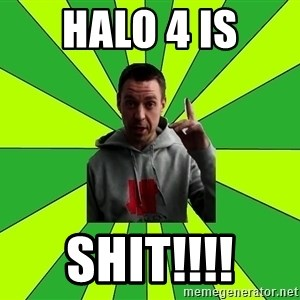 Mihalok - Halo 4 is SHIT!!!!