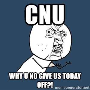 Y U No - Cnu  why u no give us today off?!