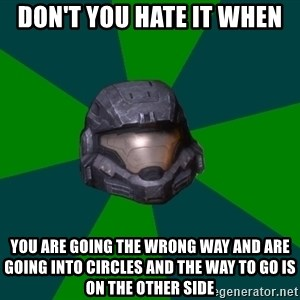 Halo Reach - don't you hate it when  you are going the wrong way and are going into circles and the way to go is on the other side